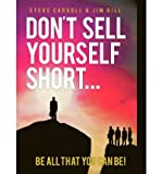 Dont Sell Yourself Short! Be All You Can Be! (Hardback) - Common