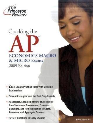 Cracking the AP Economics Macro & Micro Exams, 2009 Edition (College Test Preparation)