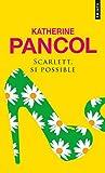 echange, troc Katherine Pancol - Scarlett, si possible