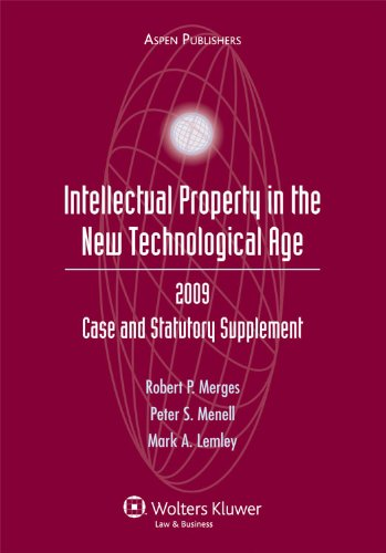 Intellectual Property in the New Technological Age: 2009 Case and Statutory Supplement
