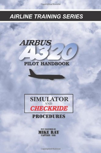 airbus-a320-pilot-handbook-simulator-and-checkride-techniques-volume-4-airline-training-series