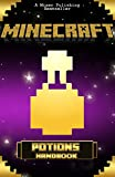 MINECRAFT: Potions Handbook: Mining, Enchanting and Potions Reference With Minecraft Secrets (Minecraft Handbook Essential Guide Books for Kids) (Secret ... Handbook Guide) (Minecraft Handbooks 6)