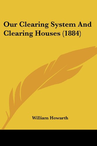 Our Clearing System and Clearing Houses (1884)