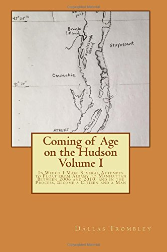 coming-of-age-on-the-hudson-volume-i-in-which-i-make-several-attempts-to-float-from-albany-to-manhat