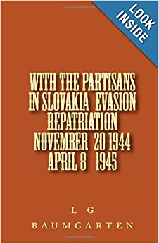 With the Partisans in Slovakia Evasion Repatriation November 20 1944 April 8 1945 ebook
