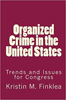 the history of organized crimes in the united states International organized criminals, in particular, pose serious threats to the nation's security, from threat of organized crime in the united states.