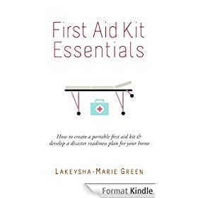 First Aid Kit Essentials: How to create a portable first aid kit & develop a disaster readiness plan for your home (English Edition)