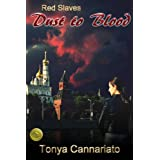 Dust to Blood (Red Slaves) ~ Tonya Cannariato