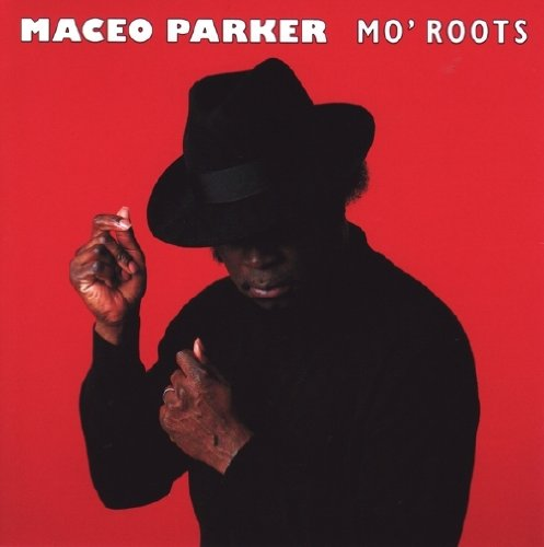 Maceo Parker - Mo Roots - Zortam Music