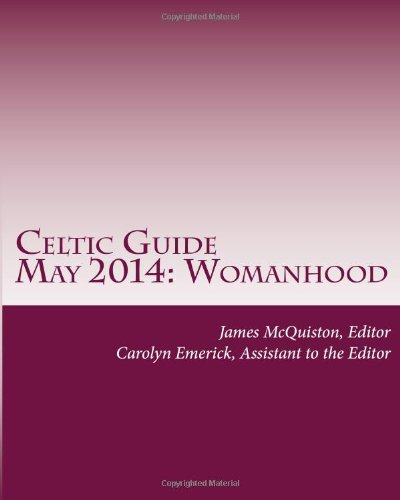 Celtic Guide May 2014: Womanhood: Volume 5 (2014 Series)