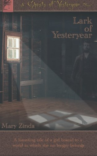 Lark of Yesteryear by Mary Zinda (2012-08-01)