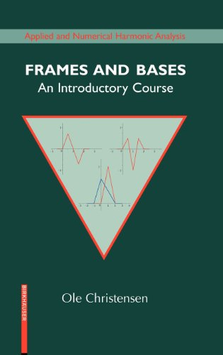 Frames And Bases: An Introductory Course (Applied And Numerical Harmonic Analysis)