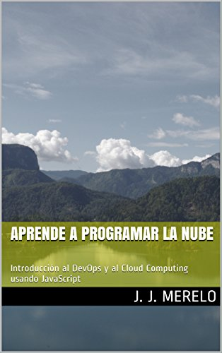Aprende a programar la nube: Introducción al DevOps y al Cloud Computing usando JavaScript