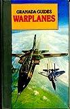 Warplanes (Granada guides) (0246115653) by Gunston, Bill