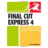 Final Cut Express 4: Visual QuickStart Guide (Visual QuickStart Guides)by Lisa Brenneis