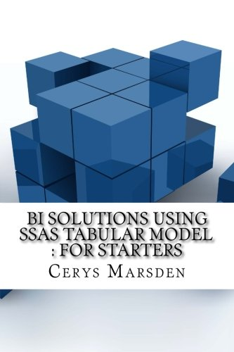 BI Solutions Using SSAS Tabular Model: For Starters (Tabular Model compare prices)
