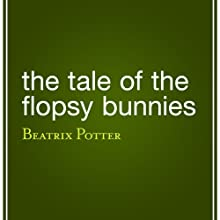 The Tale of the Flopsy Bunnies Audiobook by Beatrix Potter Narrated by Joanna Daniell