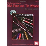 The Essential Guide to Irish Flute and Tin Whistle  Book/2-CD Setby Grey Larsen