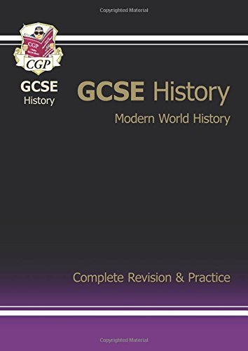 GCSE History, Modern World History Complete Revision & Practice: Complete Revision and Practice Pt. 1 & 2