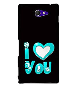 I Love You 2D Hard Polycarbonate Designer Back Case Cover for Sony Xperia M2 Dual :: Sony Xperia M2 Dual D2302