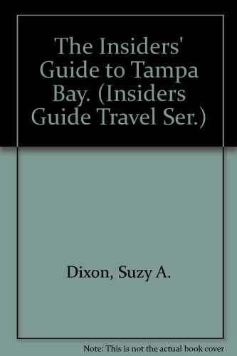 The Insiders' Guide to Tampa Bay. (Insiders Guide Travel Ser.)