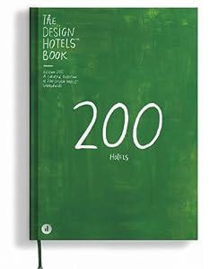 The Design Hotels' Book 2011 by Die Gestalten Verlag