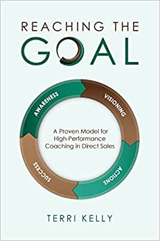 Reaching The Goal: A Proven Model For High-Performance Coaching In Direct Sales