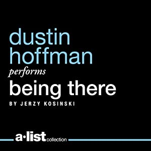 Being There Audiobook by Jerzy Kosinski Narrated by Dustin Hoffman