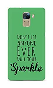 AMEZ dont let anyone dull your sparkle Back Cover For Huawei Honor 7