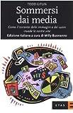 Sommersi dai media. Come il torrente delle immagini e dei suoni invade le nostre vite (8845311864) by Todd Gitlin