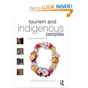 Tourism and Indigenous Peoples: issues and implications Richard Butler, Tom Hinch