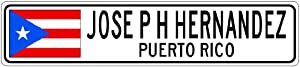JOSE P H HERNANDEZ, PUERTO RICO - Puerto Rico Flag Aluminum City Sign - 4 x 18 Inches
