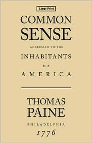 common sense by thomas paine essays Common sense is a pamphlet written by thomas paine in 1775–76 advocating independence from great britain to people in the thirteen colonies written in clear and persuasive prose, paine marshaled moral and political arguments to encourage common people in the colonies to fight for egalitarian government.