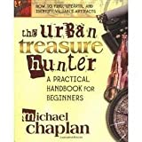 img - for Michael Chaplan: The Urban Treasure Hunter : A Practical Handbook for Beginners (Paperback); 2005 Edition book / textbook / text book