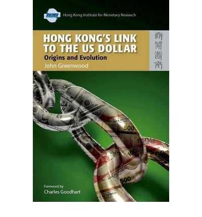hong-kongs-link-to-the-us-dollar-origins-and-evolution-author-john-greenwood-feb-2008