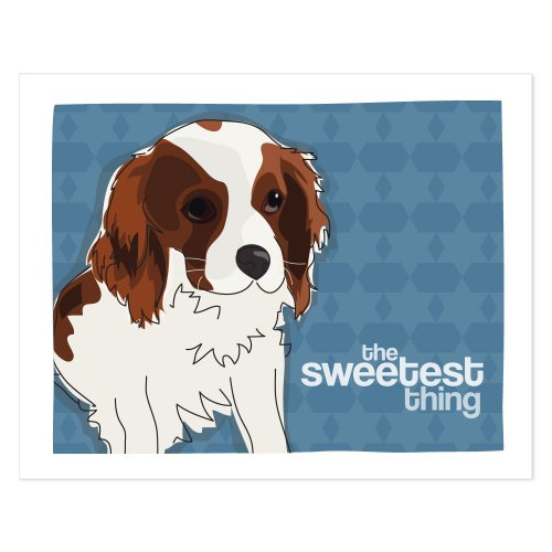 Cavalier King Charles Spaniel Art - The Sweetest Thing - Pop Doggie Dog Art Poster Sign Prints with Funny Sayings - 8 by 10 inches
