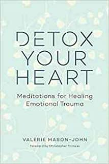 Book Cover: Detox Your Heart: Meditations for Healing Emotional Trauma