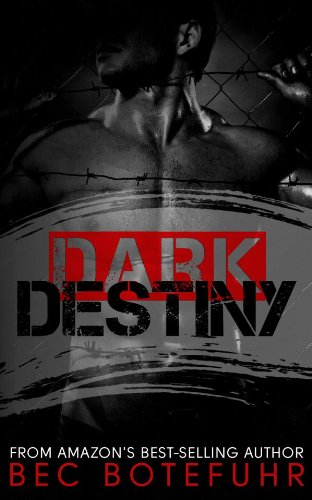 Dark Destiny (Dark Brothers Book #4) by Bec Botefuhr