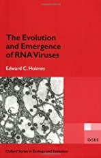 The Evolution and Emergence of RNA Viruses (Oxford Series in Ecology and Evolution)