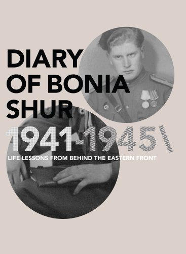 diary-of-bonia-shur-1941-1945-life-lessons-from-behind-the-eastern-front-english-edition