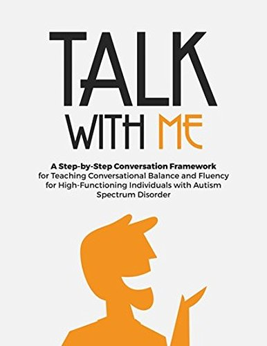 Talk with Me: A Step-By-Step Conversation Framework for Teaching Conversational Balance and Fluency [Kerry Mataya;Ruth Aspy] (Tapa Blanda)