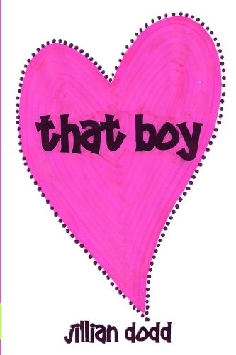 That Boy (Volume 1) by Jillian Dodd