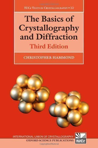 The Basics of Crystallography and Diffraction: Third Edition (International Union of Crystallography Texts on Crystallography) 3rd (third) Edition by Hammond, Christopher [2009]