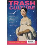img - for [(Trash Culture: Popular Culture and the Great Tradition)] [Author: Richard Keller Simon] published on (November, 1999) book / textbook / text book