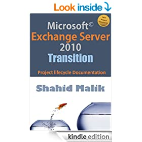 Microsoft� Exchange Server 2010 Transition - Project Lifecycle Documentation