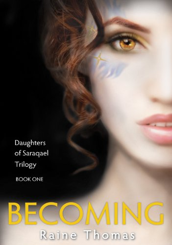 Becoming (Daughters of Saraqael Book One) (Daughters of Saraqael Trilogy)