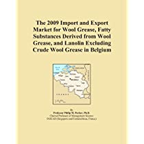 The 2009 Import and Export Market for Wool Grease, Fatty Substances Derived from Wool Grease, and Lanolin Excluding Crude Wool Grease in Belgium