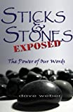 img - for Sticks and Stones Exposed: The Power of Our Words book / textbook / text book