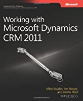 Working with Microsoft Dynamics CRM 2011 Front Cover