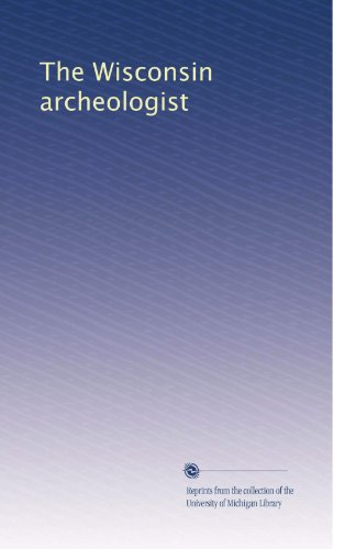 The Wisconsin archeologist (Volume 9) PDF